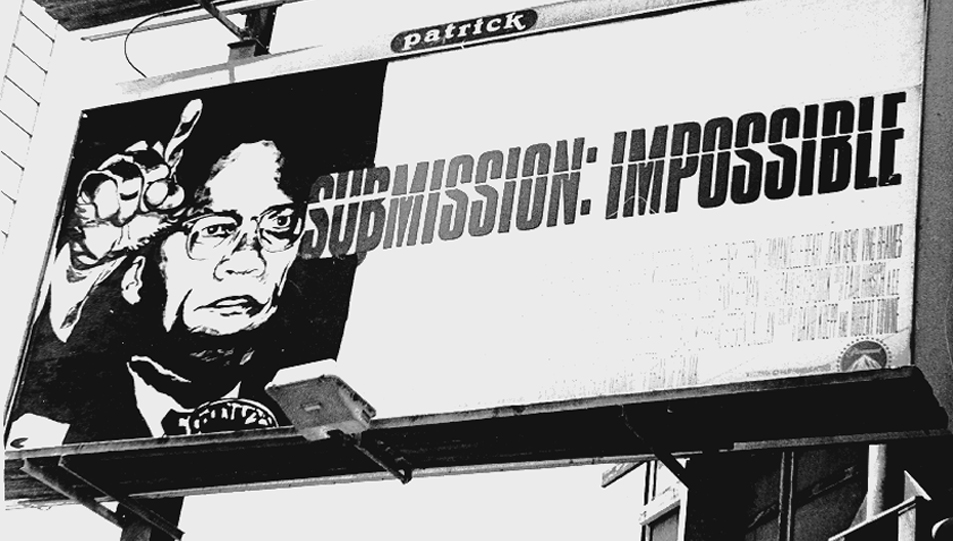"""SUBMISSION: IMPOSSIBLE."" Malcolm X's indomitable determination to overcome racism and injustice is reflected in this billboard, which was creatively altered by the California Department of Corrections, a group of rebel billboard artists."