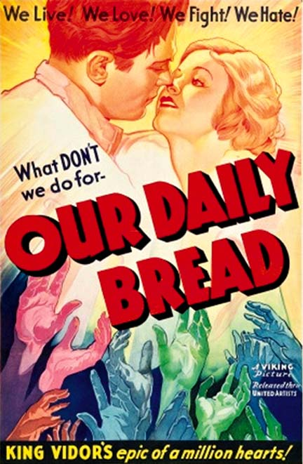 """The movie poster for King Vidor's cinematic indictment of the economic injustice of the Great Depression, """"Our Daily Bread."""""""