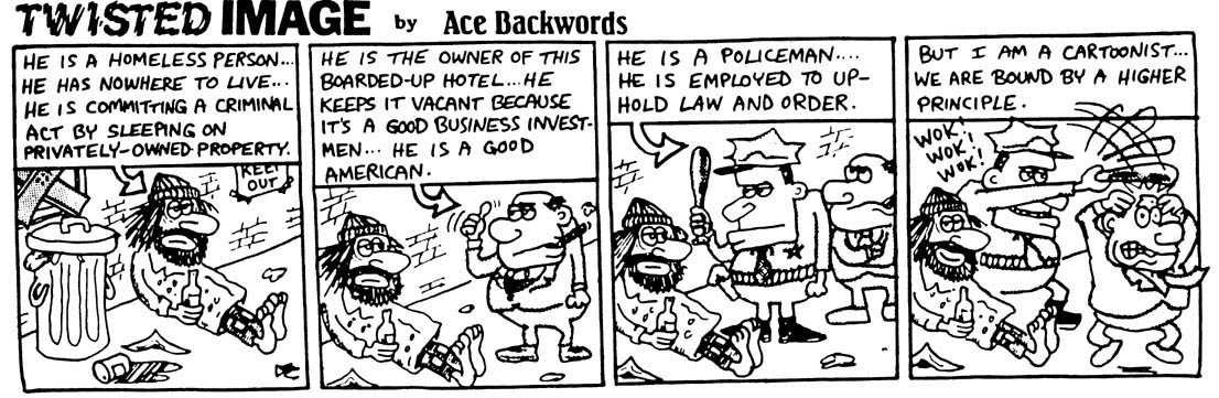 cartoonist who is bound by a higher principle. Art by Ace Backwords