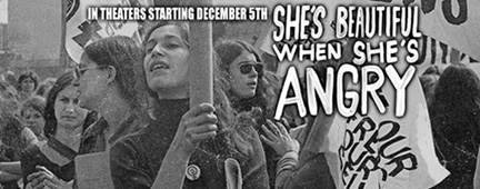 """""""She's Beautiful When She's Angry"""" is a powerful film that documents the early stages of the modern women's movement."""