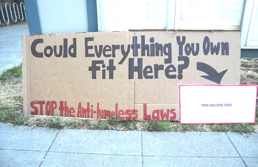 A sign displayed in protest at the Berkeley City Council shows how little space the poor would be allowed for personal belongings.  Carol Denney photo