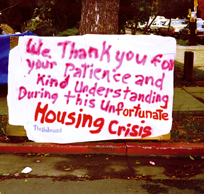 """""""We thank you for your patience and kind understanding during this unfortunate housing crisis."""" — (signed) The Unhoused"""
