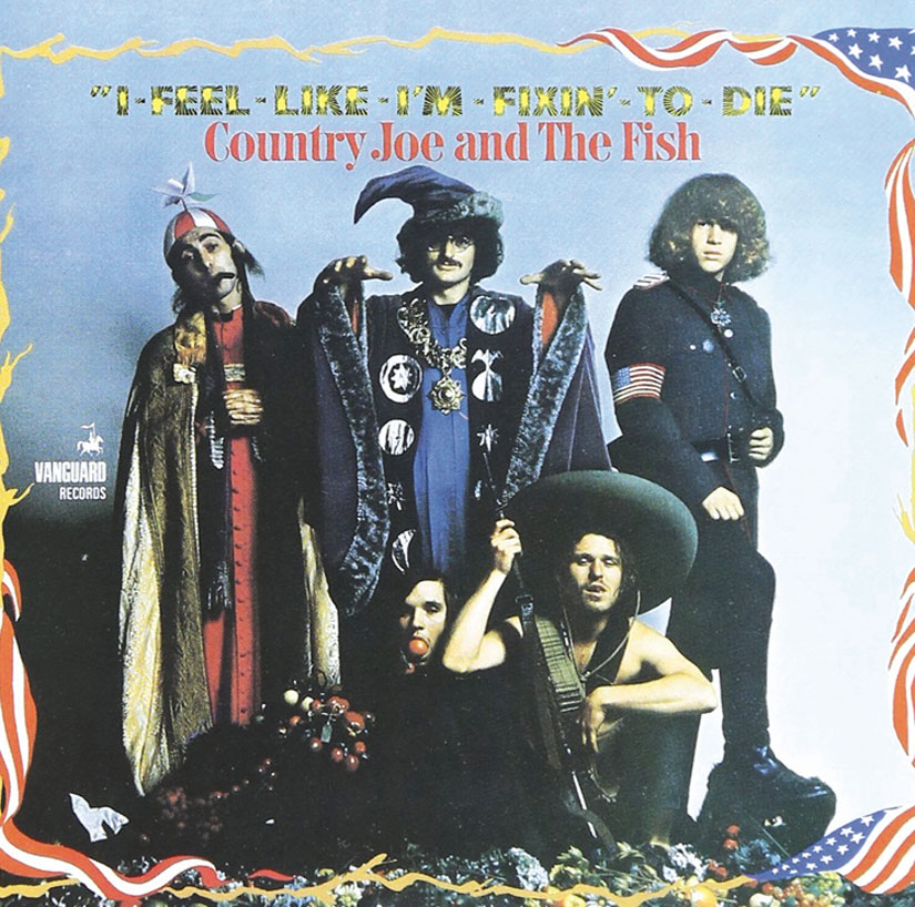 """The rebellious and wildly sarcastic peace anthem,""""I Feel Like I'm Fixin' to Die"""" was released on the second album by Country Joe and the Fish. Joe McDonald is seated in front, at far right."""