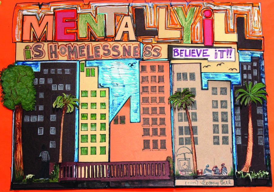 "Original artwork that reads, ""Mentally ill is homelessness, believe it!!"" with buildings below."