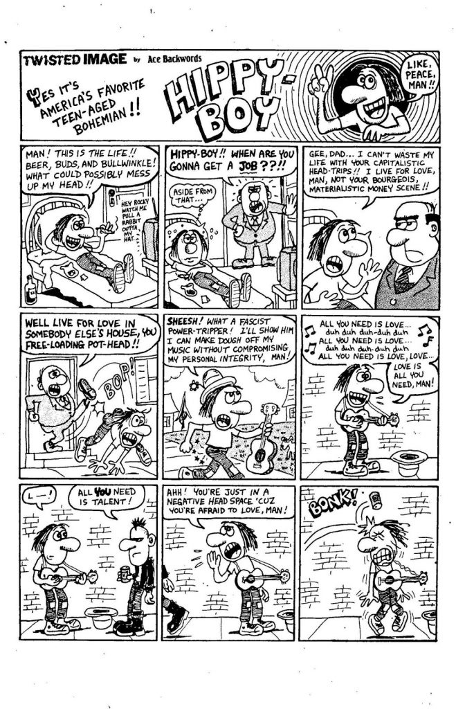 """An vintage cartoon from the year 1990 about """"hippy-boy."""" In the cartoon, hippy boy gets kicked out of his house by his father for sitting around and smoking marijuana all day. He then goes out to sing on the street with a flower in his hat, and gets heckled by pedestrians walking by. The cartoon ends with him getting hit in the head by a can someone threw at him."""