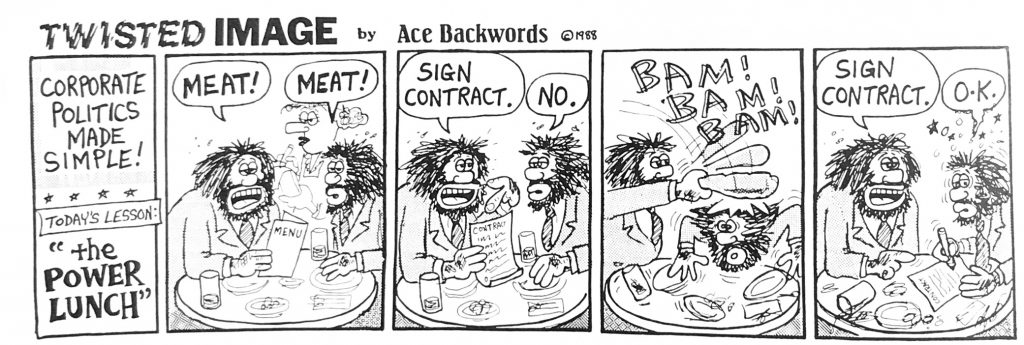 """A four panel cartoon.  Panel 1: two hairy businessmen sit at a table at a restaurant holding a menu with a server in the background. One says """"meat!"""" and the other says """"meat!""""  Panel 2: The first person holds up a piece of paper and says """"sign contract"""" and the second says """"no""""  Panel 3: The first person hits the second on the head with a bat.  Panel 4: The first person says """"sign contract"""" and the other says """"OK."""""""